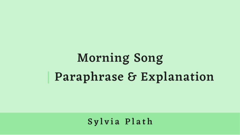 Morning Song | Paraphrase and Explanation