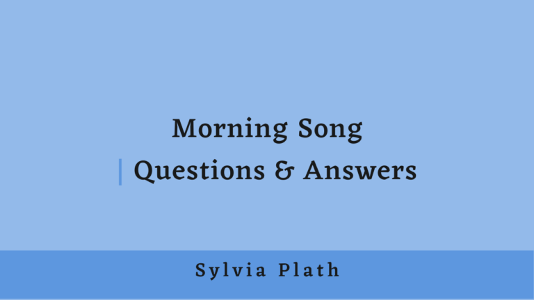 Morning Song | Questions & Answers