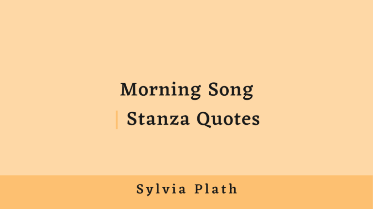 Morning Song | Stanza Quotes