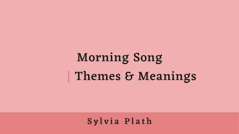 Morning Song | Themes and Meanings