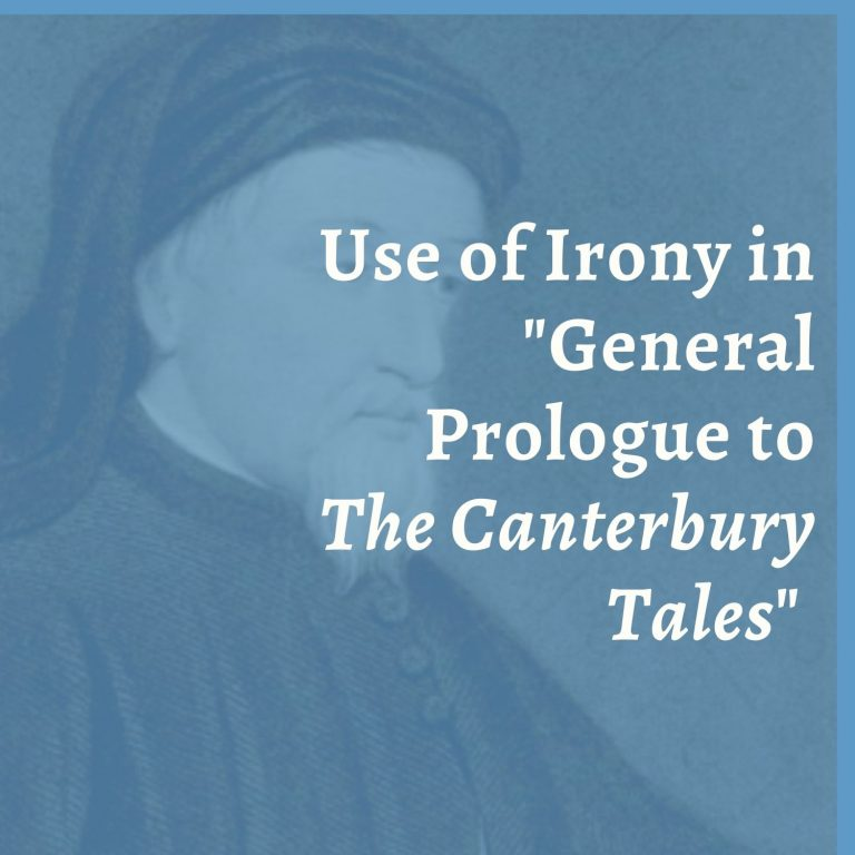 """Chaucer's use of irony in """"General Prologue to The Canterbury Tales"""""""