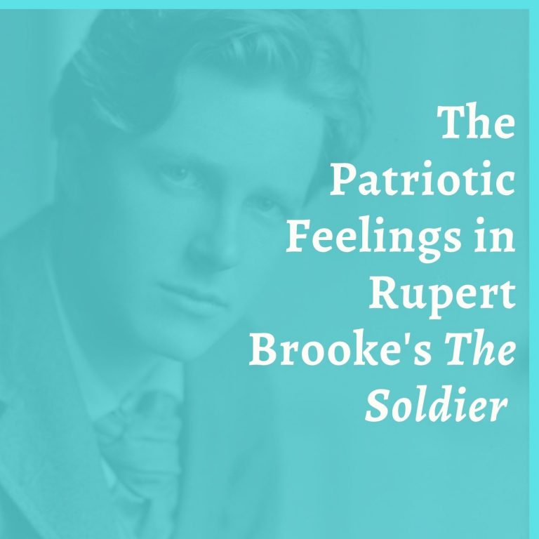 The Patriotic Feelings in Rupert Brooke's The Soldier